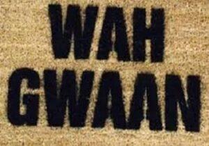 Wah Gwaan